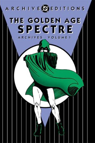 The Golden Age Spectre Archives Vol. 1 (Collected)