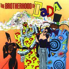 Brotherhood of Dada 001.jpg