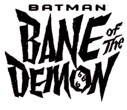 Batman: Bane of the Demon Vol 1
