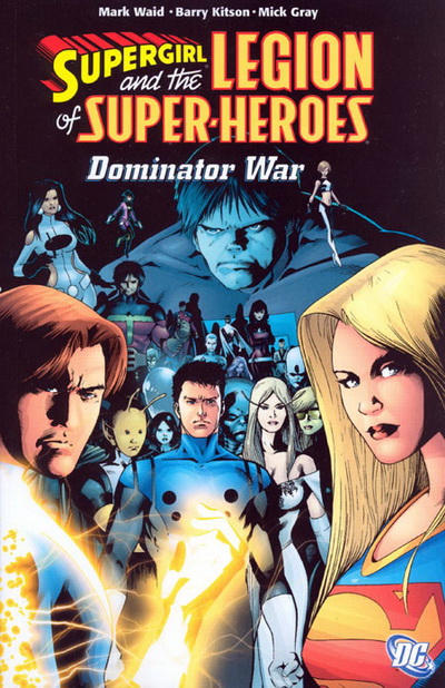 Supergirl and the Legion of Super-Heroes: The Dominator War (Collected)
