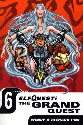 ElfQuest: The Grand Quest Vol. 6 (Collected)