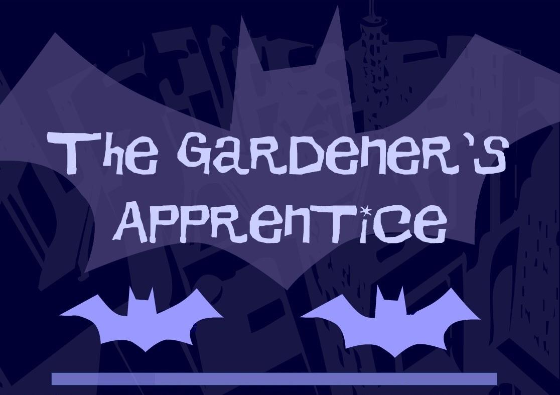 Gotham Girls (Webseries) Episode: The Gardener's Apprentice