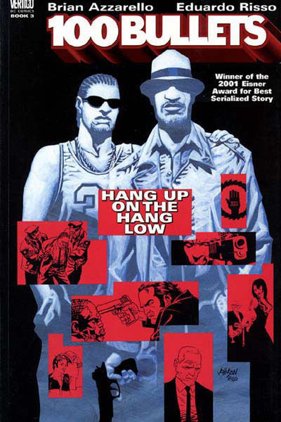 100 Bullets: Hang Up on the Hang Low (Collected)