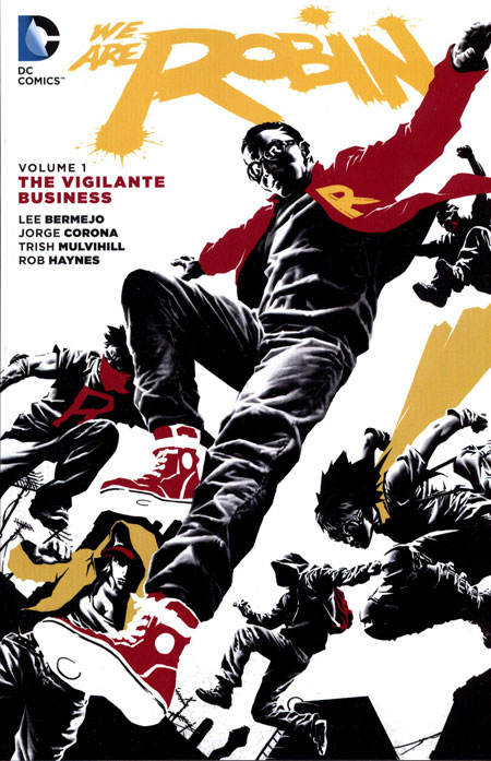 We Are Robin: The Vigilante Business (Collected)