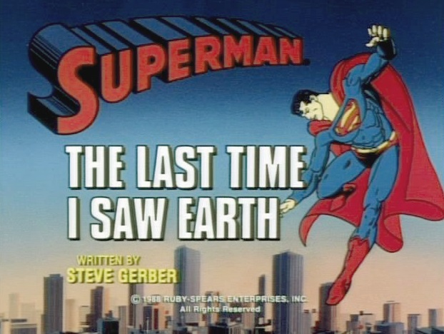 Superman (1988 TV Series) Episode: The Last Time I Saw Earth/It's Superman