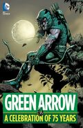Green Arrow A Celebration of 75 Years Collected