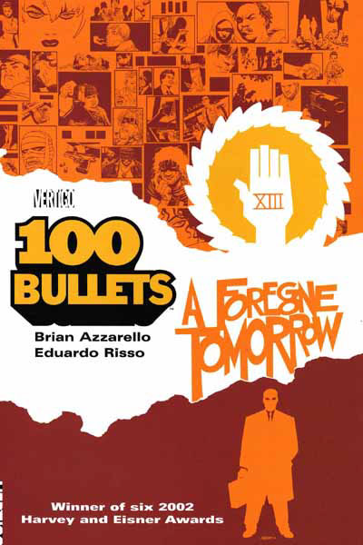 100 Bullets: A Foregone Tomorrow (Collected)