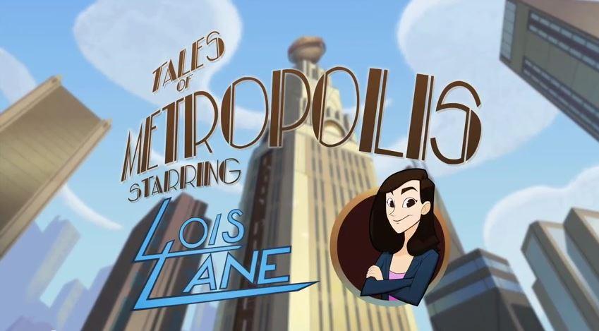Tales of Metropolis (Shorts) Episode: Lois Lane