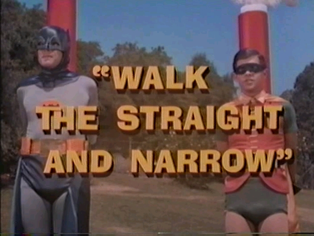 Batman (1966 TV Series) Episode: Walk the Straight and Narrow