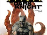 Batman: The Dark Knight - Clay (Collected)