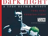 Dark Night: A True Batman Story