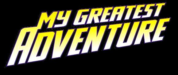 My Greatest Adventure Vol 2