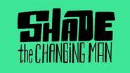 Shade the Changing Man (Shorts)