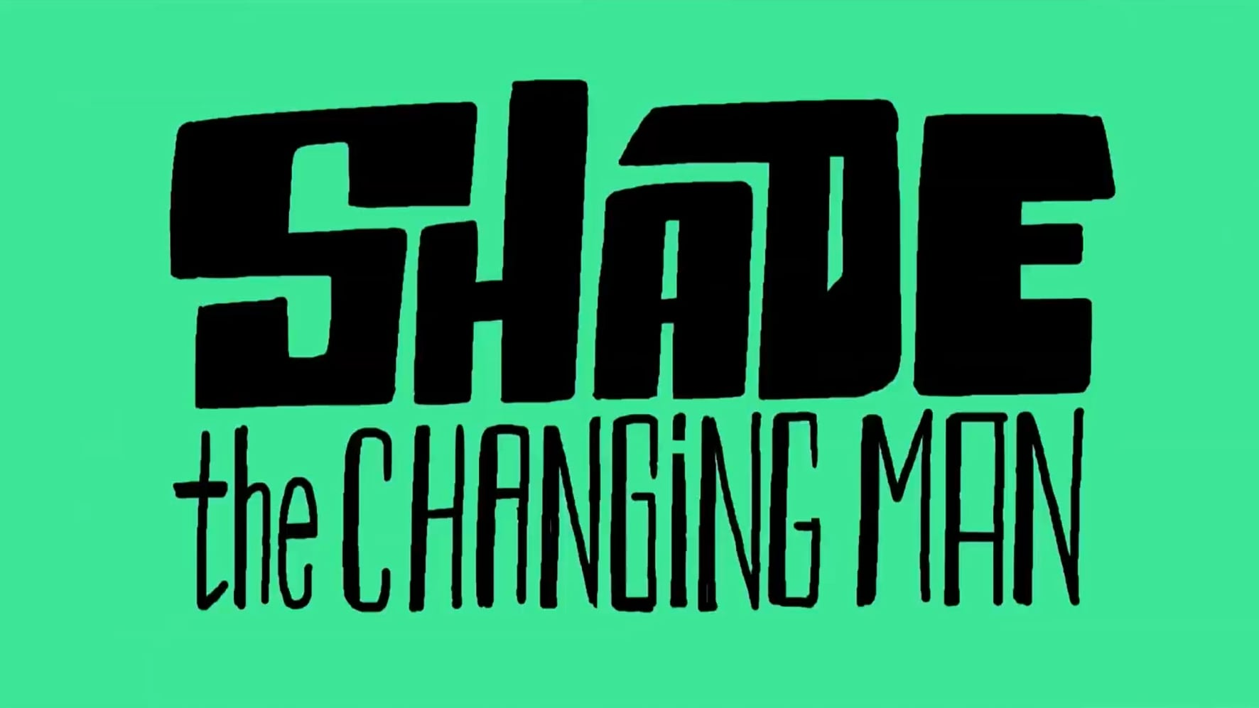 Shade the Changing Man (Shorts) Episode: Shade the Changing Man