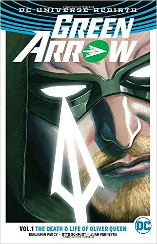Green Arrow: The Death & Life of Oliver Queen (Collected)