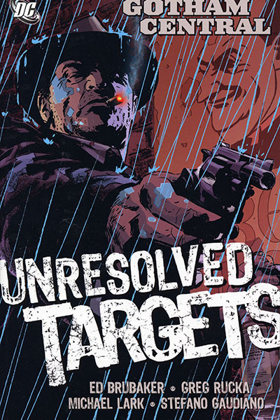 Gotham Central Vol 3: Unresolved Targets (Collected)