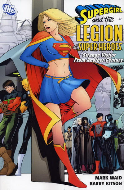 Supergirl and the Legion of Super-Heroes: Strange Visitor From Another Century (Collected)