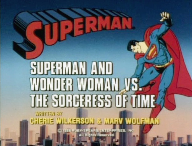 Superman (1988 TV Series) Episode: Superman and Wonder Woman vs. the Sorceress of Time/The Birthday Party