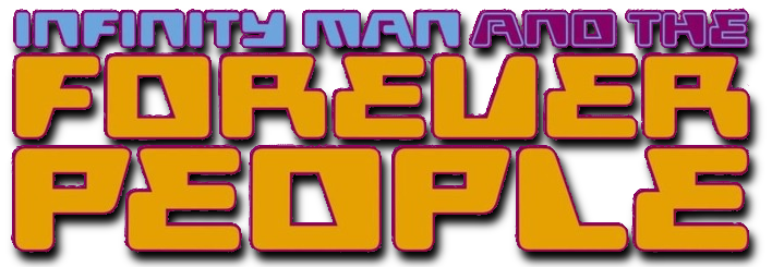 Infinity Man and the Forever People Vol 1