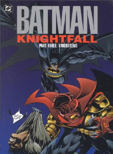 Batman: Knightfall Part Three - KnightsEnd (Collected)