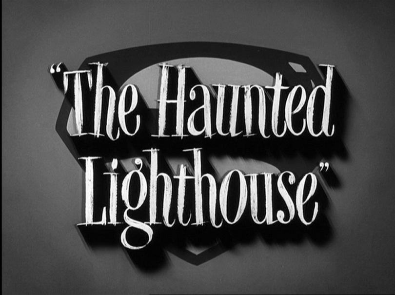 Adventures of Superman (TV Series) Episode: The Haunted Lighthouse