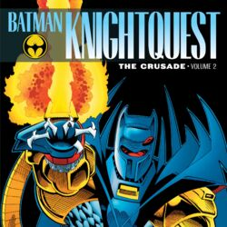 Batman: Knightquest - The Crusade Vol. 2 (Collected)