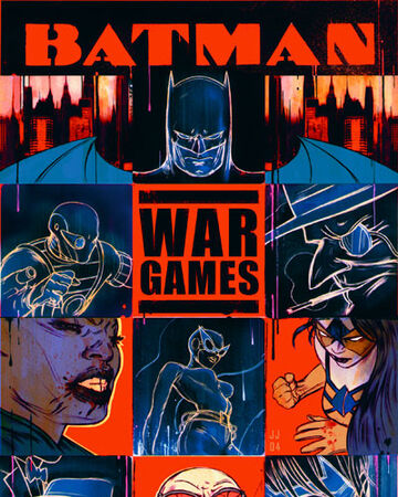 Batman War Games Dc Database Fandom