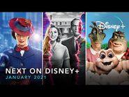 Next On Disney+ - January 2021 - Disney+ - Now Streaming