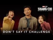 Don't Say It Challenge - Marvel Studios' Shang-Chi and The Legend of The Ten Rings