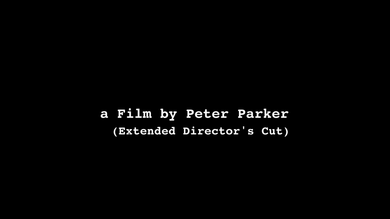 A Film by Peter Parker