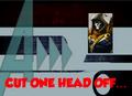 Cut One Head Off..