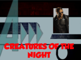 Creatures of the Night (A!)