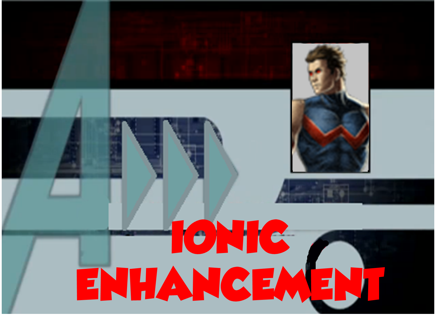 Ionic Enhancement (A!)