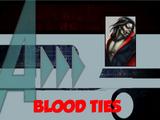 Blood Ties (A!)