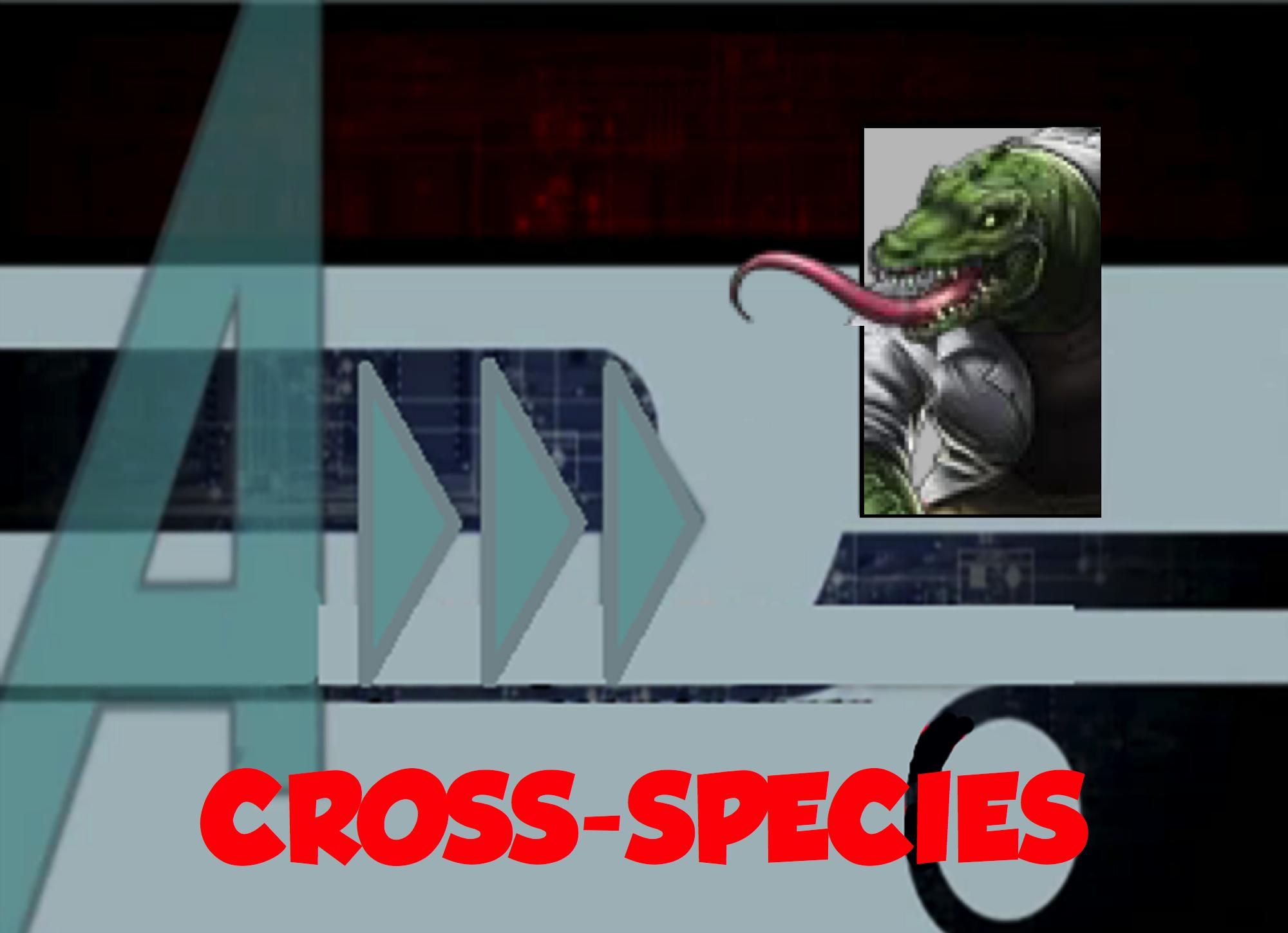 Cross-Species (A!)