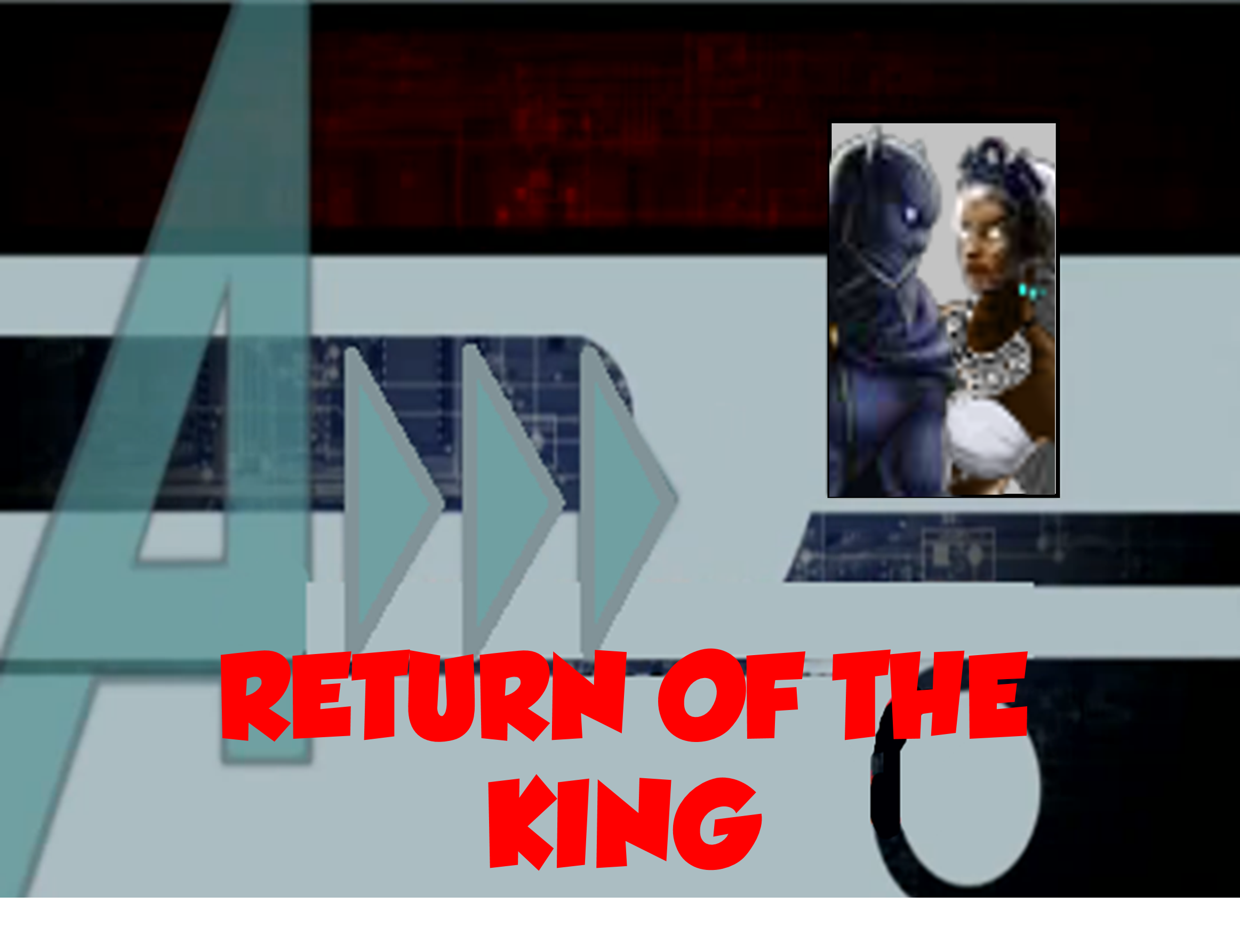 Return of the King (A!)