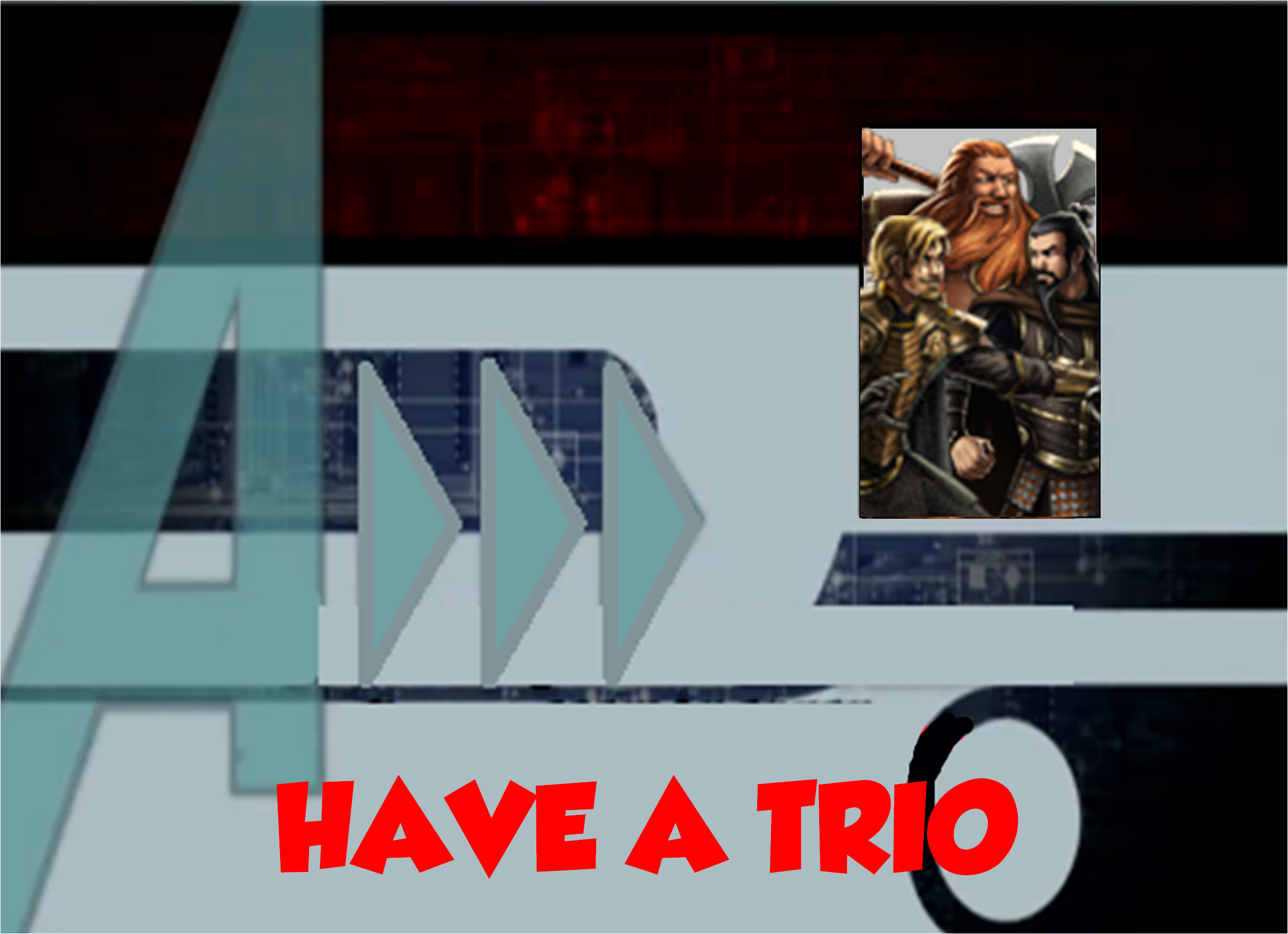 Have a Trio (A!)