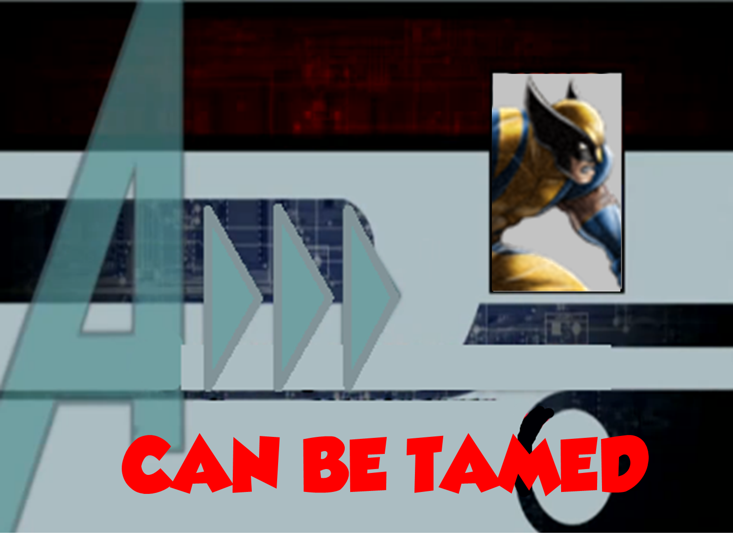 Can Be Tamed (A!)