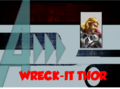 Wreck-It Thor (A!)