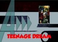 Teenage Dream (A!)