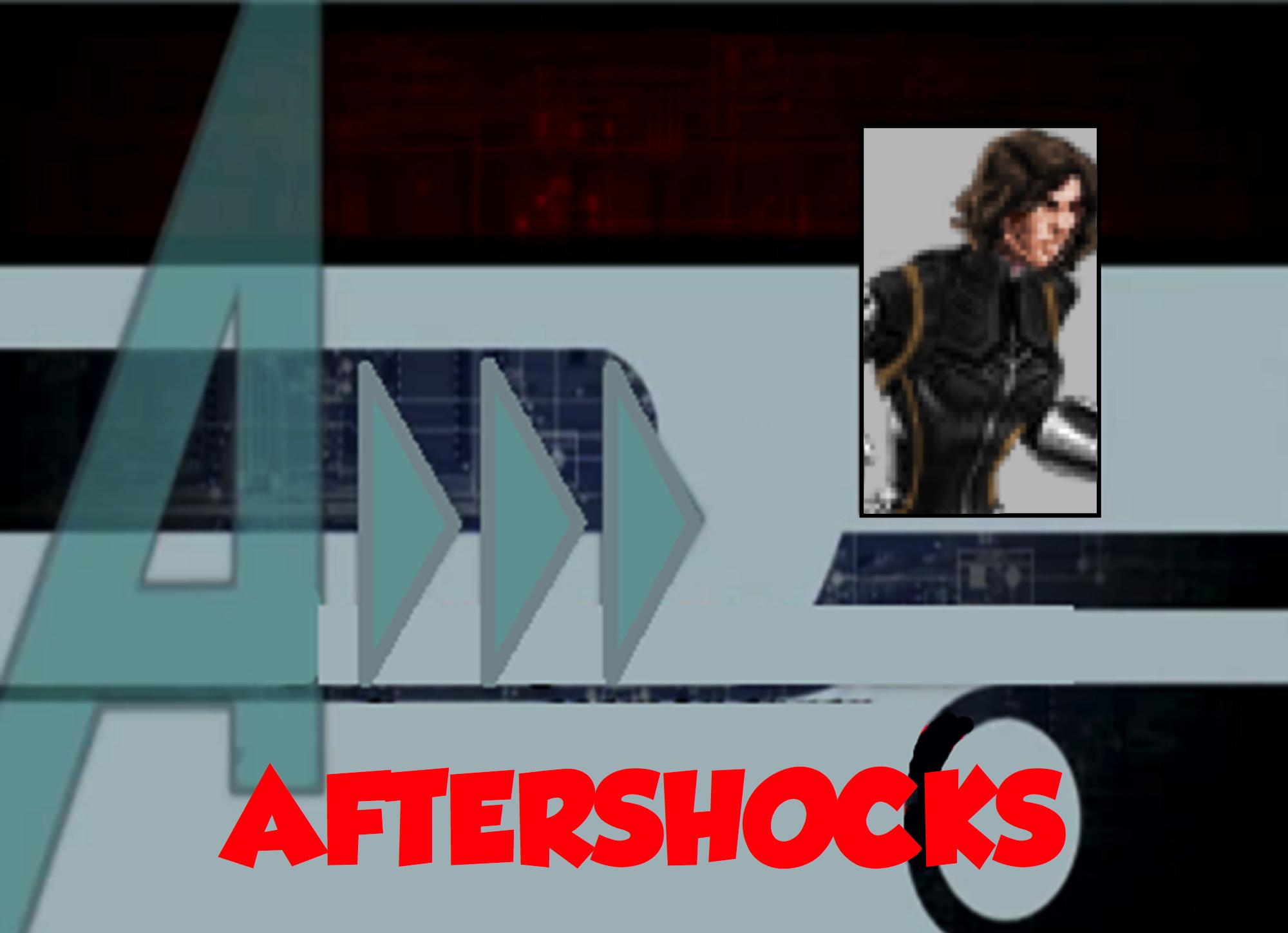 Aftershocks (A!)