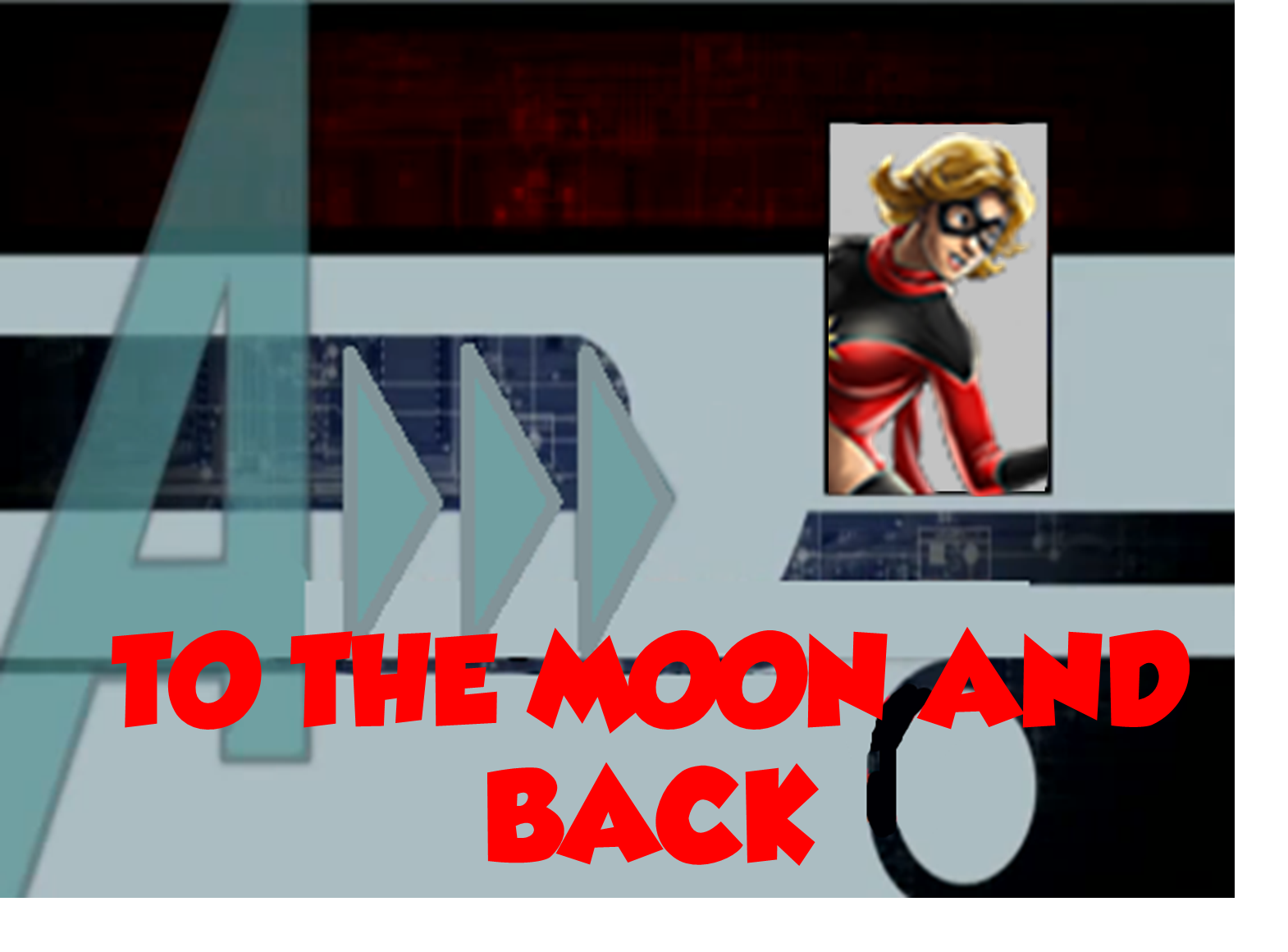 To The Moon and Back (A!)