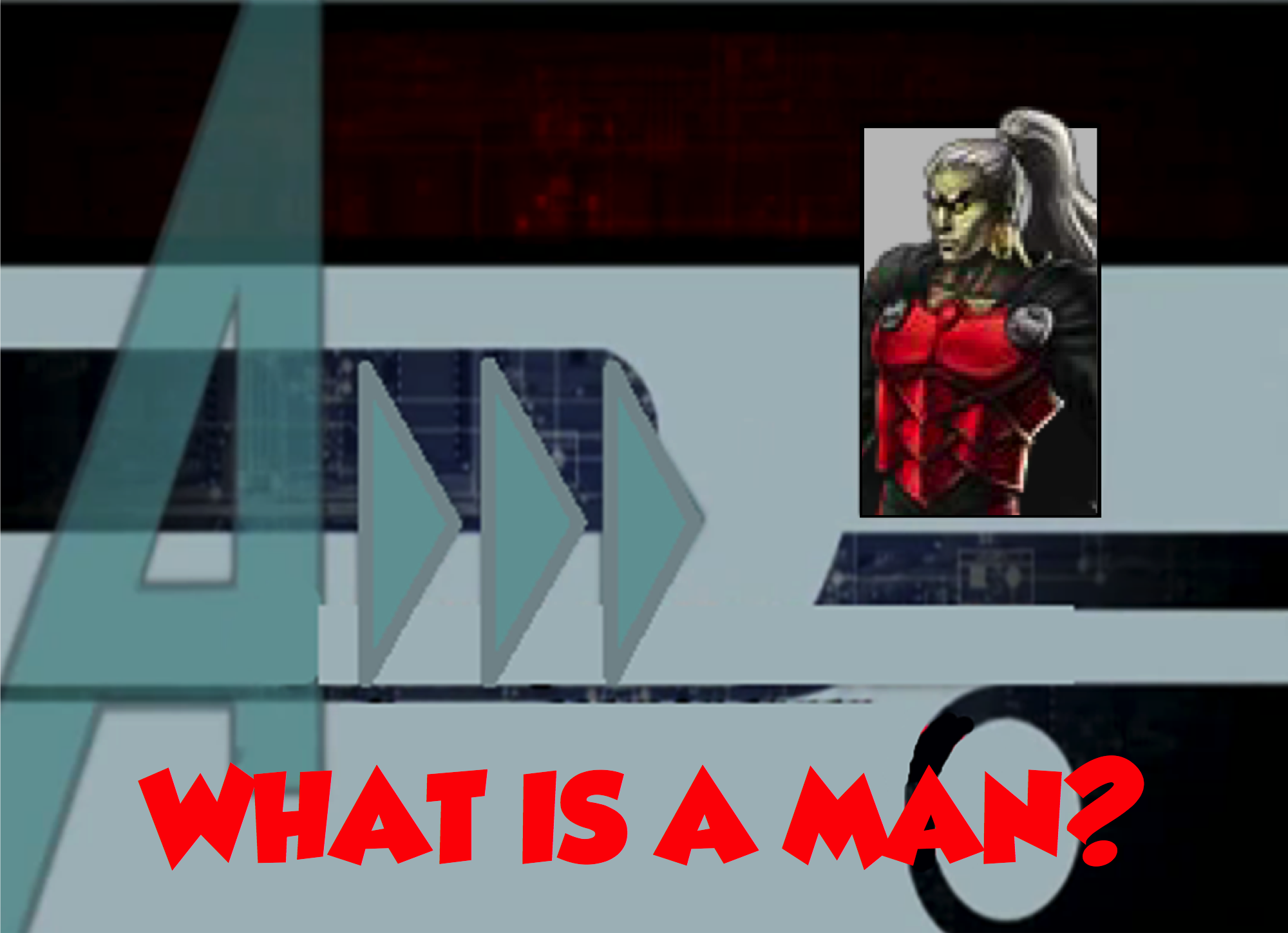 What Is A Man? (A!)