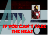 If You Can't Take the Heat... (A!)