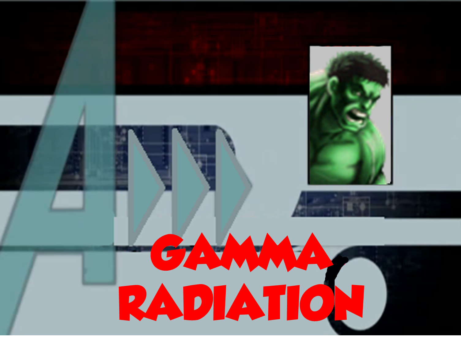 Gamma Radiation (A!)