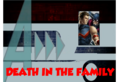 Death in the Family (A!)
