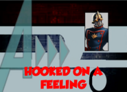 Hooked on a Feeling (A!)