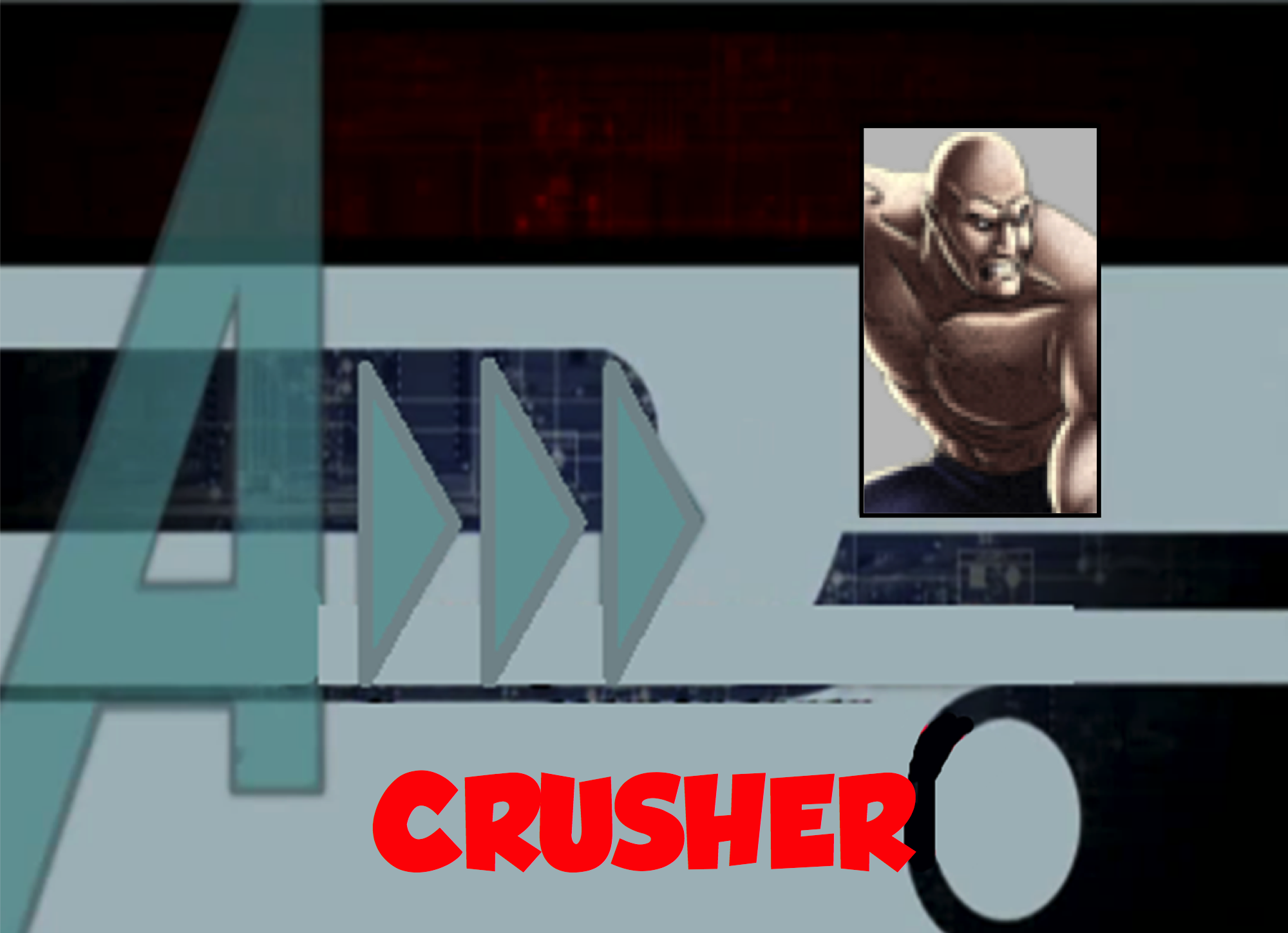 Crusher (A!)