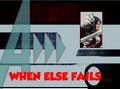 When Else Fails..
