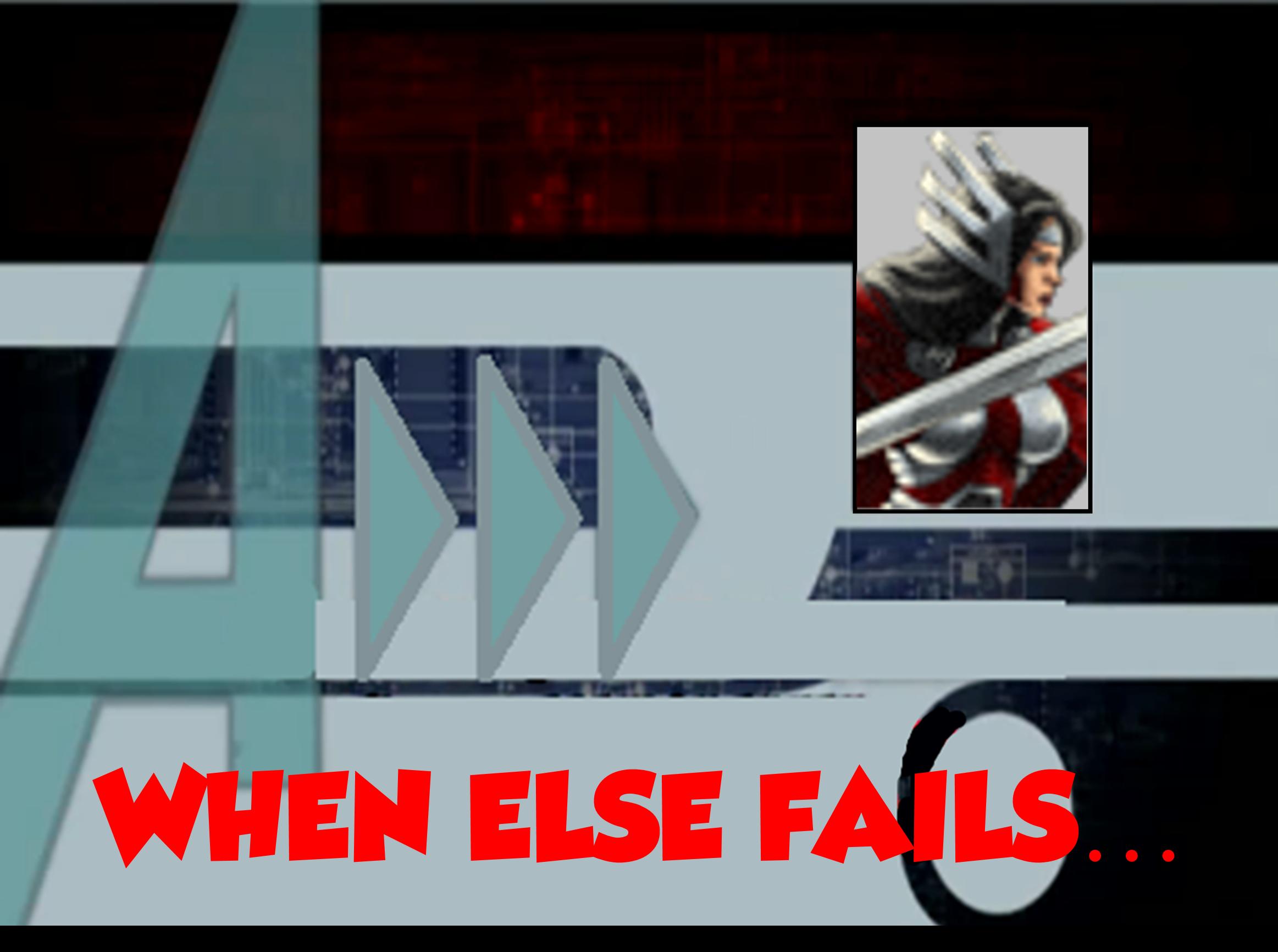 When Else Fails... (A!)